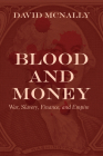 Blood and Money: War, Slavery, Finance, and Empire Cover Image