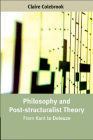 Philosophy and Post-Structuralist Theory: From Kant to Deleuze Cover Image