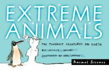 Extreme Animals: The Toughest Creatures on Earth (Animal Science) Cover Image