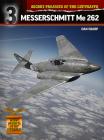 Secret Projects of the Luftwaffe: Messerschmitt Me 262 Cover Image