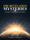 The Revelation Mysteries: A Complete Study on End-Time Prophecy Cover Image
