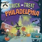 Trick or Treat in Philadelphia: A Halloween Adventure Through Philly Cover Image