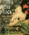 Under One Rock: Bugs, Slugs & Other Ughs (Sharing Nature with Children Book) Cover Image