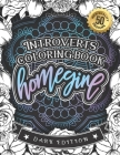 Introverts Coloring Book: Homegine: A Sarcastic Relaxing Colouring Gift Book For Adults (Dark Edition) Cover Image