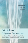 Principles of Irrigation Engineering - Arid Lands, Water Supply, Storage Works, Dams, Canals, Water Rights and Products Cover Image
