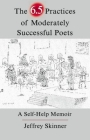 The 6.5 Practices of Moderately Successful Poets: A Self-Help Memoir Cover Image