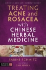 Treating Acne and Rosacea with Chinese Herbal Medicine Cover Image