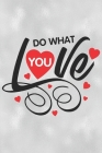 Do What You Love: Feel Good Reflection Quote for Work - Employee Co-Worker Appreciation Present Idea - Office Holiday Party Gift Exchang Cover Image