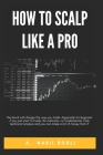 How to Scalp Like a Pro: Forex Fast Money Maker Cover Image