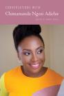 Conversations with Chimamanda Ngozi Adichie (Literary Conversations) Cover Image