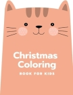 Christmas Coloring Book for Kids: Funny Pages for special holiday age 2-5 and special design from Artist Cover Image