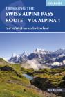 The Swiss Alpine Pass Route – Via Alpina 1: Trekking East to West across Switzerland Cover Image