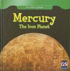 Mercury: The Iron Planet (Our Solar System) Cover Image