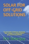 Solar for Off-Grid Solutions: For your boat, treehouse, tiny house, RVs, cottages, or critical loads in your house Cover Image