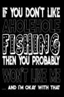 If You Don't Like Aholehole Fishing Then You Probably Won't Like Me And I'm Okay With That: Aholehole Fishing Log Book Cover Image