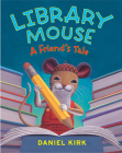 Library Mouse: A Friend's Tale Cover Image