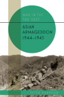 Asian Armageddon, 1944-45 Cover Image