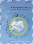 Security and Usability: Designing Secure Systems That People Can Use Cover Image