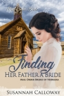 Finding Her Father a Bride: Mail Order Brides of Nebraska Cover Image