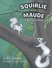 Squirlie and Maude: The White Squirrels of Brevard Cover Image