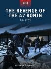 The Revenge of the 47 Ronin: Edo 1703 (Raid) Cover Image