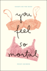You Feel So Mortal: Essays on the Body Cover Image