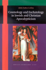 Cosmology and Eschatology in Jewish and Christian Apocalypticism (Brill's Scholars' List) Cover Image