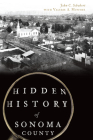 Hidden History of Sonoma County Cover Image