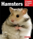 Hamsters: Everything about Selection, Care, Nutrition, and Behavior (Barron's Complete Pet Owner's Manuals) Cover Image