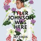 Tyler Johnson Was Here Cover Image