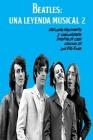 Beatles: UNA LEYENDA MUSICAL 2: Historias fascinantes y curiosidades inéditas de cada canción de los Fab Four Cover Image