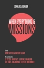 Conversations on When Everything Is Missions: Recovering the Mission of the Church Cover Image