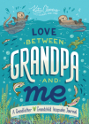 Love Between Grandpa and Me: A Grandfather and Grandchild Keepsake Journal Cover Image