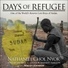 Days of Refugee Lib/E: One of the World's Known Lost Boys of Sudan Cover Image
