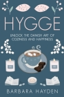 Hygge: Unlock the Danish Art of Coziness and Happiness Cover Image