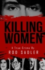 Killing Women: The True Story of Serial Killer Don Miller's Reign of Terror Cover Image
