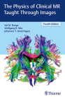 The Physics of Clinical MR Taught Through Images Cover Image