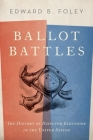 Ballot Battles: The History of Disputed Elections in the United States Cover Image