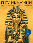 Tutankhamun and the Golden Age of the Pharaohs: Official Companion Book to the Exhibition sponsored by National Geographic Cover Image