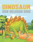Big Dinosaur Kids Coloring Book: Dinosaur coloring books for kids Who Love Dinosaur Vo-1 Cover Image