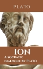 Ion: A socratic dialogue by Plato Cover Image