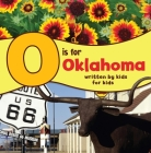 O Is for Oklahoma: Written by Kids for Kids Cover Image