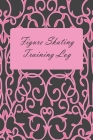 Figure Skating Training Log: Pretty Pink Practice Book for Ice Skaters Cover Image