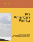 An American Family: A brief description of five generations of an American family, their interests and accomplishments. Cover Image