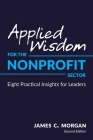 Applied Wisdom for the Nonprofit Sector: Eight Practical Insights for Leaders Cover Image