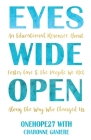 Eyes Wide Open: An Educational Resource About Foster Care & the People We Met Along the Way Who Changed Us Cover Image