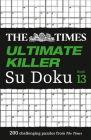 The Times Ultimate Killer Su Doku: Book 13: 200 Challenging Puzzles from The Tmes Cover Image
