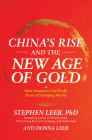 China's Rise and the New Age of Gold: How Investors Can Profit from a Changing World Cover Image