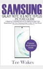 Samsung Galaxy Note 10 & Note 10 Plus Picture Guide: A Beginner's detailed manual on Getting the Best User Experience from your Samsung Note 10 and 10 Cover Image