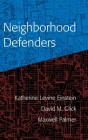 Neighborhood Defenders: Participatory Politics and America's Housing Crisis Cover Image